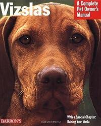 Vizslas (Complete Pet Owner's Manuals) by Chris Pinney D.V.M. (1998-07-01)