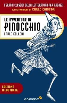 Le avventure di Pinocchio: Con illustrazioni di Carlo Chiostri (I Grandi Classici della Letteratura per Ragazzi Vol. 1) di [Collodi, Carlo]