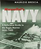 Mussolini's Navy: A Reference Guide to the Regia Marina 1930-1945
