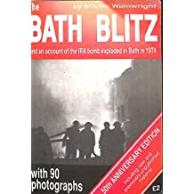 The Bath Blitz and an account of the IRA bomb exploded in Bath in 1974.50th Anniversary edition.