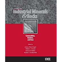 Industrial Minerals & Rocks, Seventh Edition: Commodities, Markets, and Uses