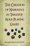 The Creation of Narrative in Tabletop Role-Playing Games (English Edition)