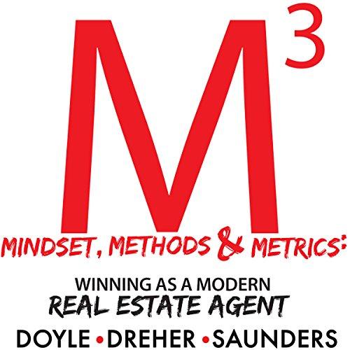 Mindset, Methods & Metrics: Winning as a Modern Real Estate Agent - Marshall Saunders - Unabridged