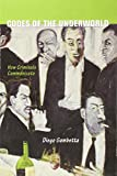 Codes of the Underworld: How Criminals Communicate by Diego Gambetta (2011-08-07)