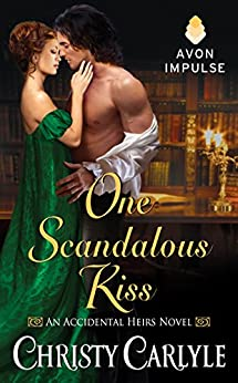 One Scandalous Kiss: An Accidental Heirs Novel di [Carlyle, Christy]