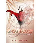 [ GHOSTBOUND - LOVE IS STRONGER THAN DEATH - NOT AVAILABLE FROM INGRAM ] BY Singer, C M ( AUTHOR )May-30-2013 ( Paperback )