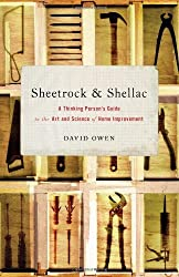 Sheetrock & Shellac: A Thinking Person's Guide to the Art and Science of Home Improvement by David Owen (2006-05-23)