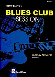 Guitar Player's Blues Club Session-mit Play-Along CD (Jazz- Blues Gitarre)