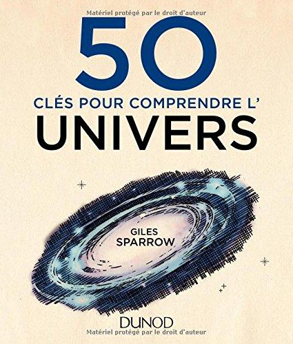 50 clés pour comprendre l'Univers par Giles Sparrow