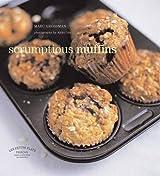 Les Petits Plats Francais: Scrumptious Muffins