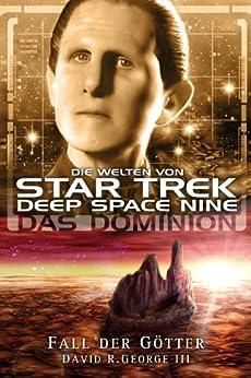 Star Trek - Die Welten von Deep Space Nine 06: Das Dominion - Fall der Götter von [George III, David R.]