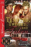Tempted, Twisted, and Taken [Uniformed and Smoking Hot 5] (Siren Publishing Menage Everlasting)