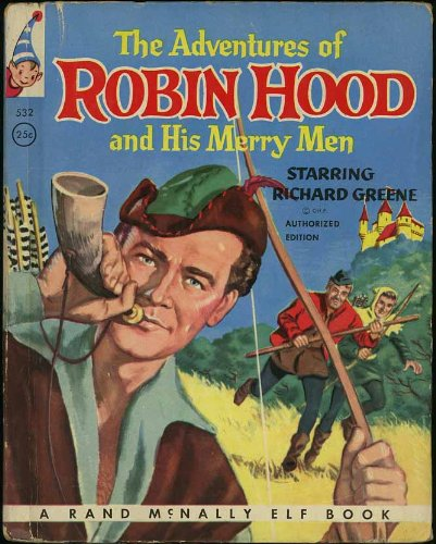 The adventures of Robin Hood and his merry men: Starring Richard Greene (Rand McNally Elf Books) -