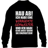 Geschwistergeschenk Verrückte Schwester für Bruder Kinder Pullover Sweatshirt Small Schwarz
