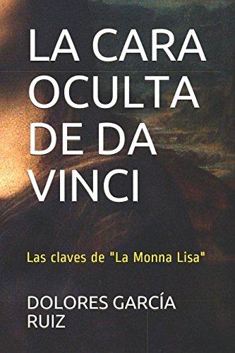 LA CARA OCULTA DE DA VINCI: Las claves de La Monna Lisa