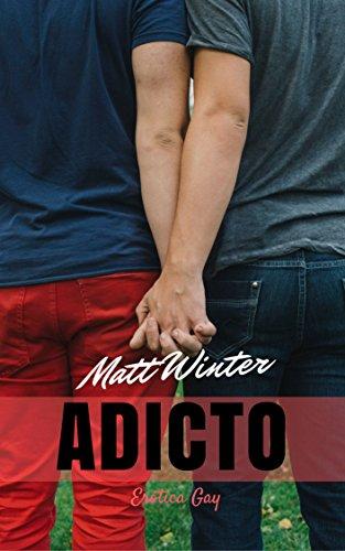 Adicto (Serie Entre Hombres Casados nº 1)