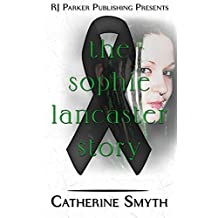 Sophie Lancaster: A True Story (English Edition)