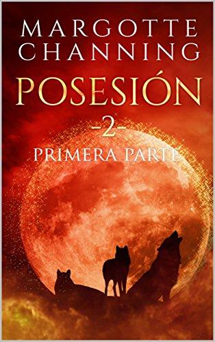 POSESIÓN II: Primera Parte par