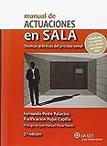 Manual de actuaciones en sala.Técnicas prácticas del proceso penal (2ª ed.)