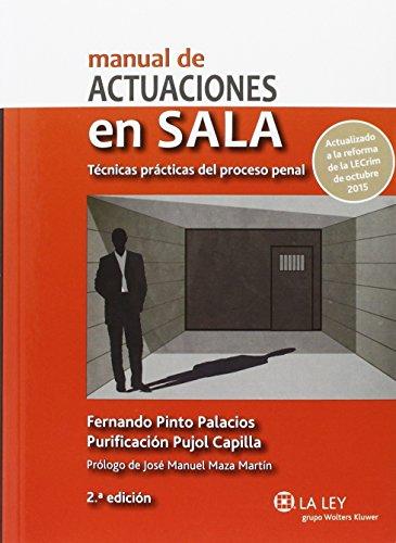 Manual de actuaciones en sala.Técnicas prácticas del proceso penal (2ª ed.) por Fernando Pinto Palacios