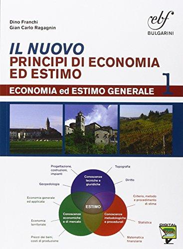 Il nuovo principi di economia ed estimo. Con prontuario. Con e-book. Con espansione online. Per le Scuole superiori: 1