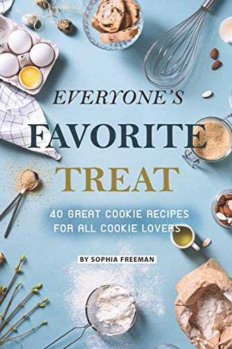 Treat: 40 Great Cookie Recipes for All Cookie Lovers ()