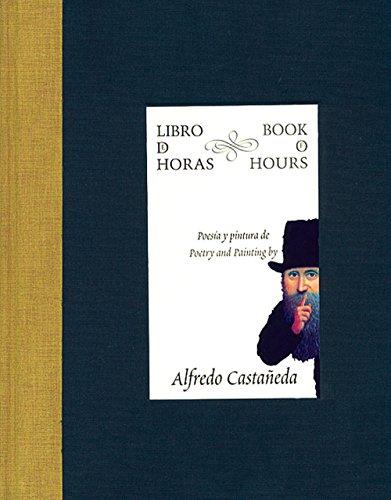 Libro de horas poesia y pintura dealfredo Castañeda: Book of Hours (Libros De La Espiral / Spiral Books)