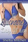 The Billionaire's Curvy Get Away: (Billionaire/BBW Bareback Pregnancy Erotica)