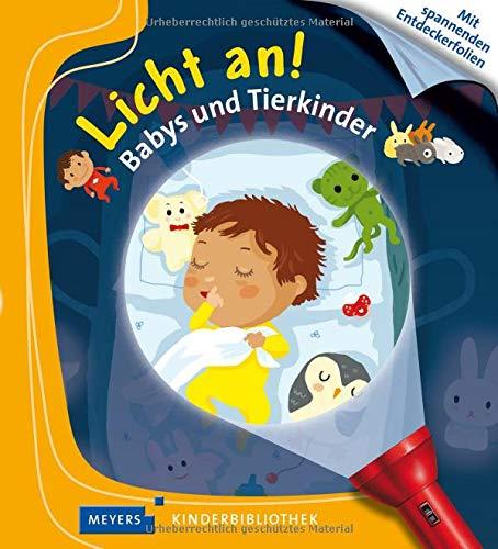 Babys und Tierkinder: Licht an! 32 (Licht an! Die Reihe mit der magischen Taschenlampe)