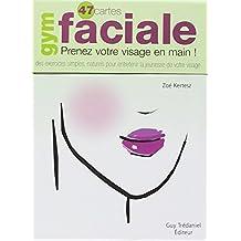 Gym faciale : Prenez votre visage en main ! 47 Cartes