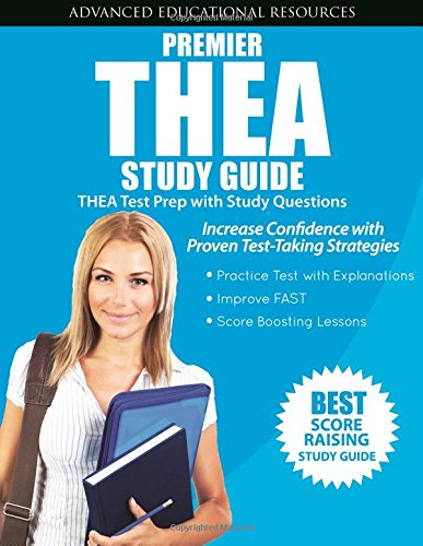 Premier THEA Study Guide: THEA Test Prep with Practice Questions (Thea Guide Study)