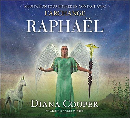 Méditation pour entrer en contact avec l'archange Raphaël - Livre audio