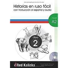 Historias en ruso fácil. Nivel A2. Libro 2: Con traducción al español y audio