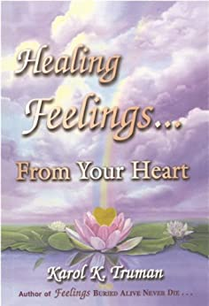 Healing Feelings From Your Heart (English Edition)