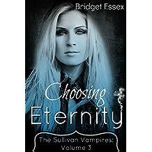 Choosing Eternity (The Sullivan Vampires Book 3)