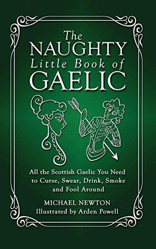 The Naughty Little Book of Gaelic por Michael Newton