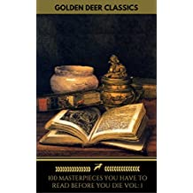 100 Books You Must Read Before You Die [volume 1] (Golden Deer Classics) (English Edition)