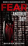 Fear Another Day: Dangerous Days - A Zombie Apocalypse Survival Thriller: Book 2 (Dangerous Days - Zombie Apocalypse)