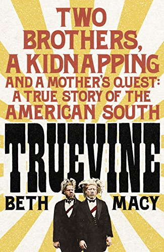 truevine-two-brothers-a-kidnapping-and-a-mothers-quest-a-true-story-of-the-american-south