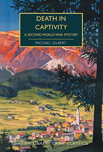 Death in Captivity: A Second World War Mystery par Michael Gilbert