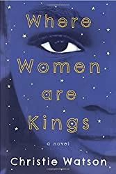 Where Women Are Kings by Christie Watson (2015-04-28)