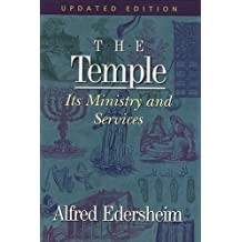 The Temple: Its Ministry and Services by Alfred Edersheim (1995-04-04)