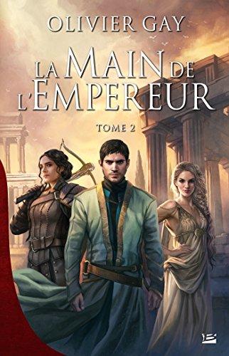 La Main de l'empereur #2: La Main de l'empereur, T2 (French Edition)