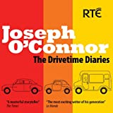 Joseph O'Connor The Drivetime Diaries