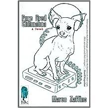 Pure Bred Chihuahua (Pure Bred Chihuahua - The Novels Book 1)