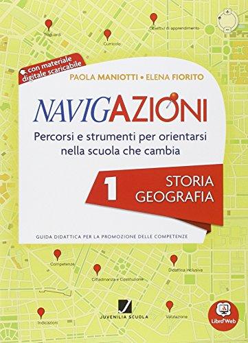Navigazioni. Storia geografia. Con espansione online. Per la 1ª classe elementare. Con CD-ROM