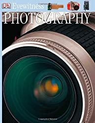 Photography (DK Eyewitness Books) by Alan Buckingham (2004-09-06)