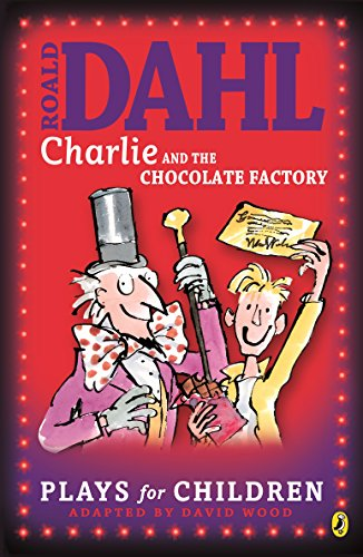 Roald Dahl's 'Charlie and the chocolate factory' : a play