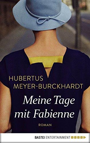 Meine Tage mit Fabienne: Roman