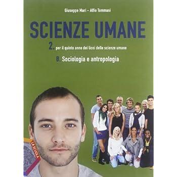 Scienze Umane. Vol. 2B: Sociologia E Antropologia. Per Le Scuole Superiori. Con Espansione Online